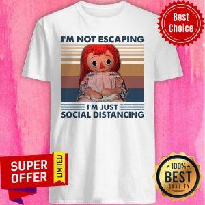 Premium I'm Not Escaping I'm Just Social Distancing Shirt