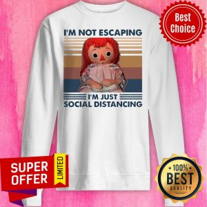Premium I'm Not Escaping I'm Just Social Distancing I Never Dreamed Id End Up Marrying A Perfect Awesome Wife But Here I Am Living The Dream Tee Sweatshirt