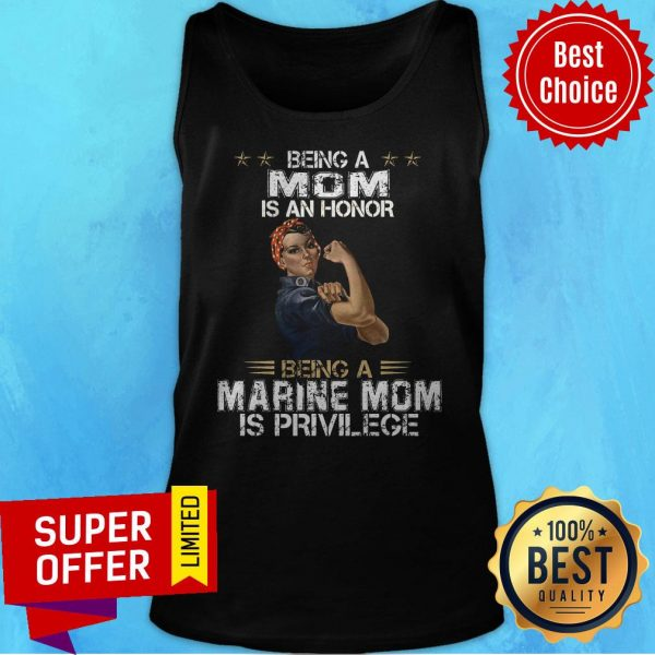 Top Being Mom Is An Honor Being A Marine Mom Is Privilege Tank Top