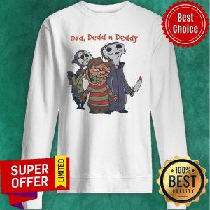 Top Horror Characters Hallowen Ded Dedd N Deddy Sweatshirt