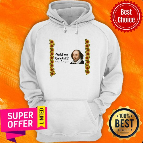 Top We Shall Everyone Be Mask'd William Shakespeare Hoodie