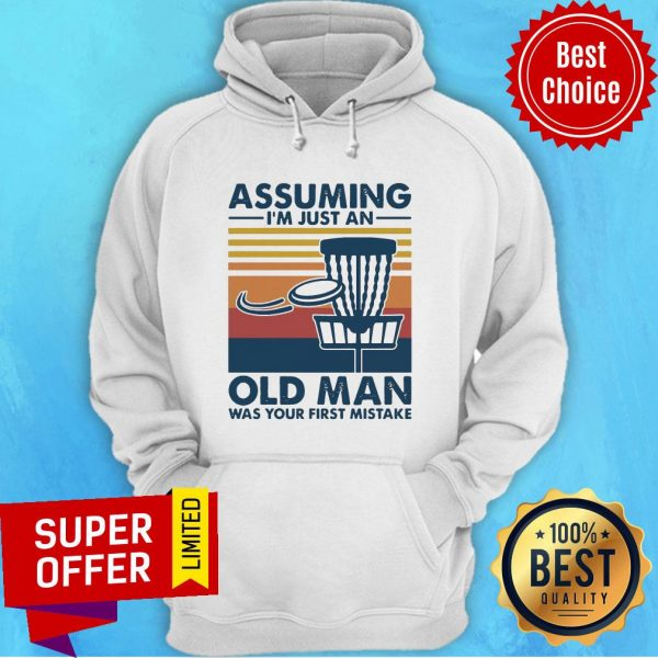 Vintage Retro Assuming I'm Just An Old Man Was Your First Mistake Hoodie