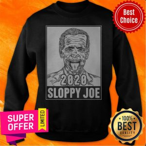 Awesome 2020 Sloppy Joe Sweatshirt