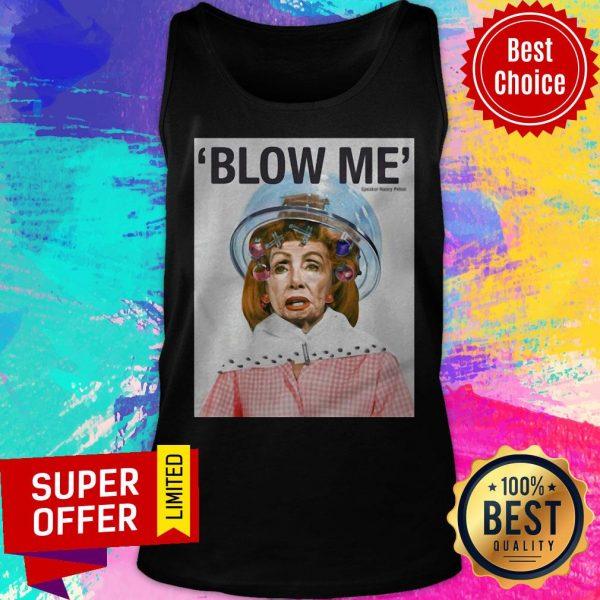 Awesome Blow Me Nancy Pelosi By Sabo Tank Top
