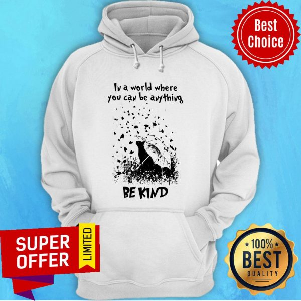 Awesome In A World Where You Can Be Anything Be Kind Hoodie