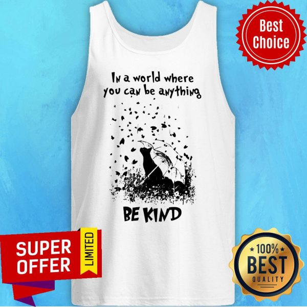 Awesome In A World Where You Can Be Anything Be Kind Tank Top