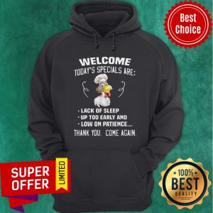 Awesome Welcome Today's Specials Are Thank You Come Again Hoodie
