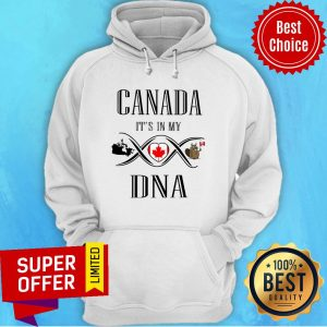 Funny Canada It's In My DNA Hoodie