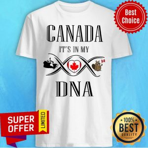 Funny Canada It's In My DNA Shirt
