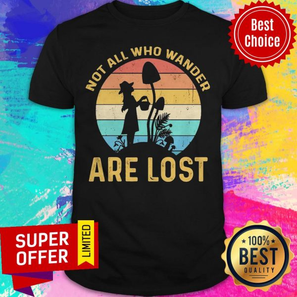 Funny Not All Who Wander Are Lost Vintage Shirt