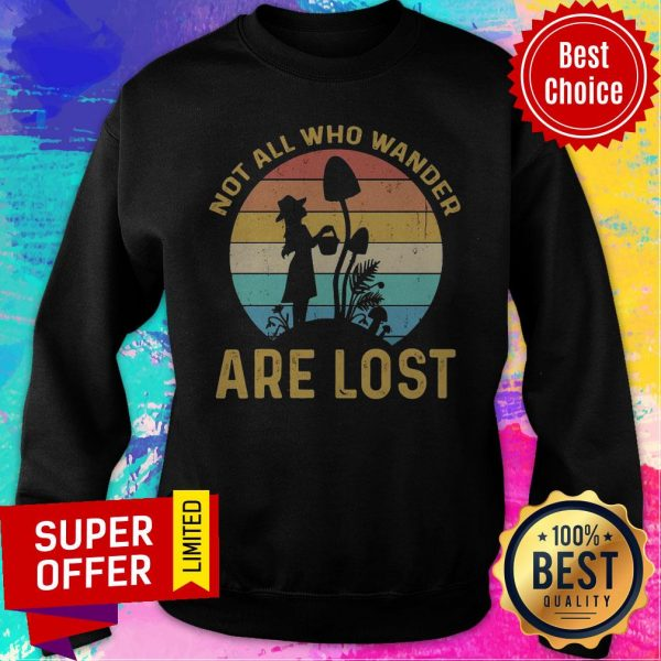 Funny Not All Who Wander Are Lost Vintage Sweatshirt