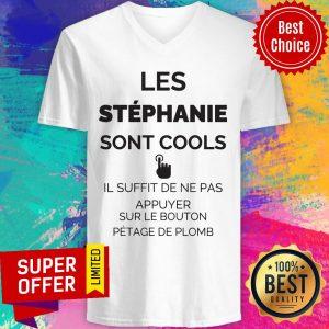 Les Stéphannie Sont Cools Il Suffit De Ne Pas Appuyer Sur Le Bouton Pétage De Plomb V-neck