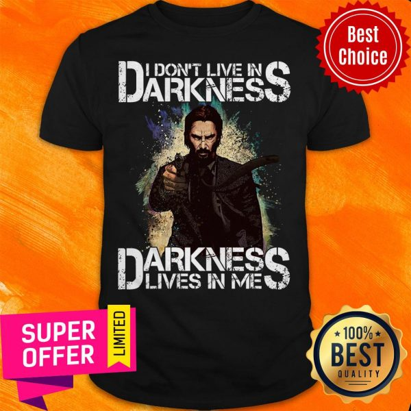Nice I Don't Live In Darkness Darkness Lives In Me Shirt