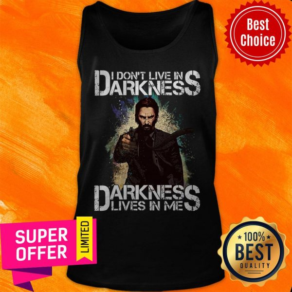 Nice I Don't Live In Darkness Darkness Lives In Me Tank Top