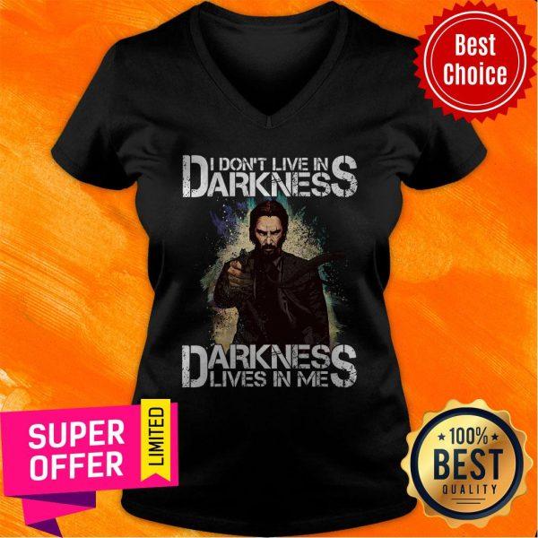 Nice I Don't Live In Darkness Darkness Lives In Me V-neck