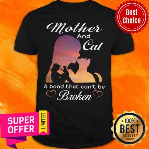Nice Mother And Cat A Bond That Can't Be Broken Shirt