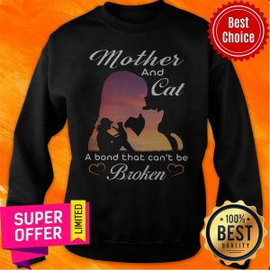 Nice Mother And Cat A Bond That Can't Be Broken Sweatshirt