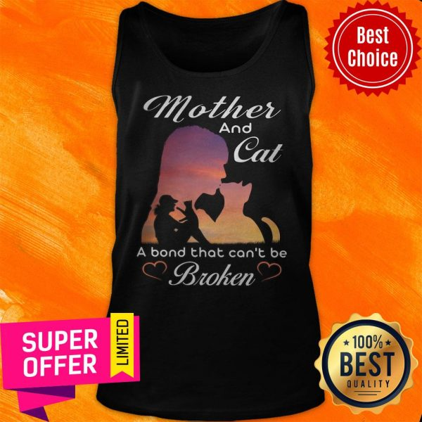 Nice Mother And Cat A Bond That Can't Be Broken Tank Top