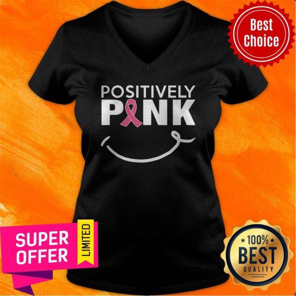 Nice Positively Pink Breast Cancer V-neck