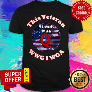Nice This Veteran Stands With Q America Shirt