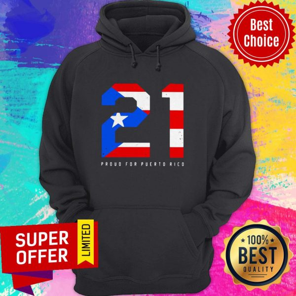 Official 21 Proud For Puerto Rico Hoodie