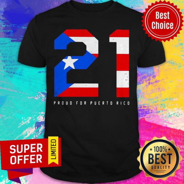 Official 21 Proud For Puerto Rico Shirt
