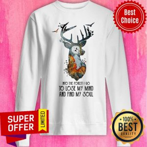 Official Into The Forest I Go To Lose My Mind And Find My Soul Sweatshirt