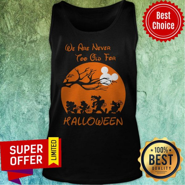 Official We Are Never Too Old For Halloween Tank Top
