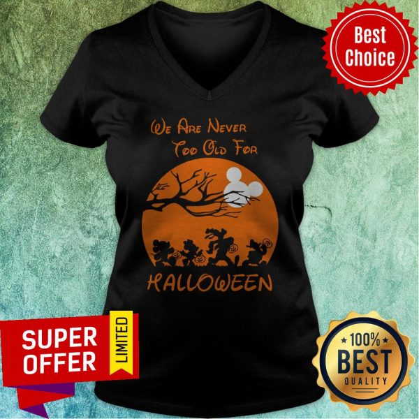 Official We Are Never Too Old For Halloween V-neck