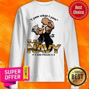 Premium I Yam What I Yam Us Navy And Proud ShirtPremium I Yam What I Yam Us Navy And Proud Sweatshirt