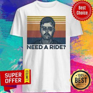 Premium Need A Ride Shirt
