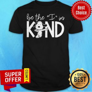 Premium Snoopy Be The I In Kind Shirt