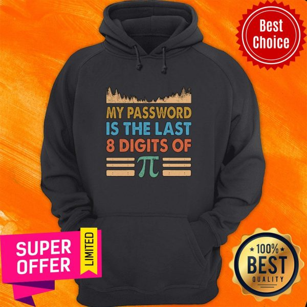 Top My Password Is The Last 8 Digits Of Pi Hoodie