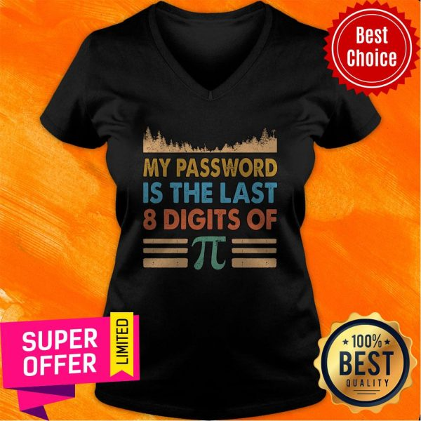 Top My Password Is The Last 8 Digits Of Pi V-neck