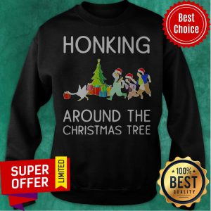 Awesome Honking Around The Christmas Tree Sweatshirt