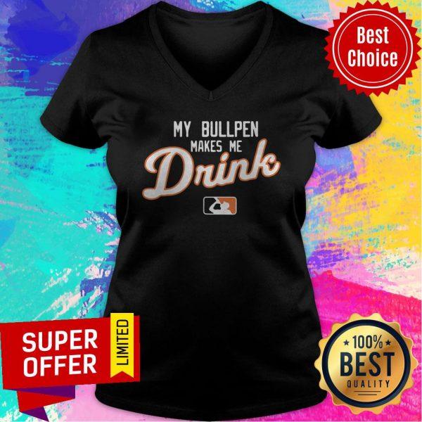 Awesome My Bullpen Makes Me Drink Detroit V-neck