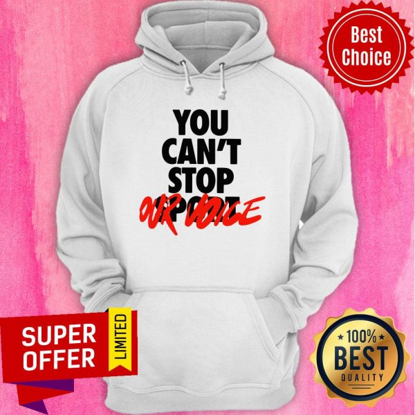 Awesome You Can't Stop Vote Our Hoodie