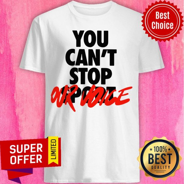 Awesome You Can't Stop Vote Our Shirt