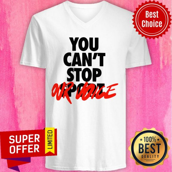 Awesome You Can't Stop Vote Our V-neck