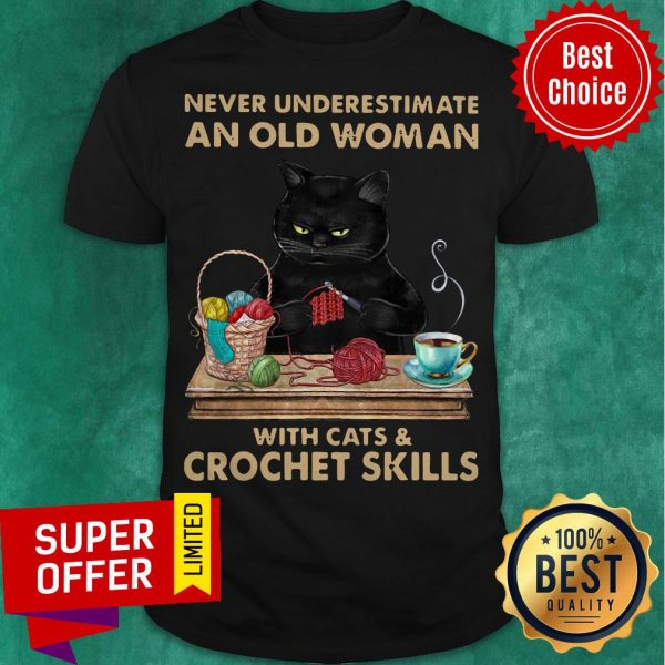 Black Cat Never Underestimate An Old Woman With Cats And Crochet Skills Shirt