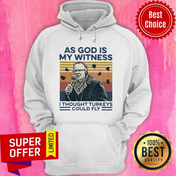 Funny As God Is My Witness I Thought Turkeys Could Fly Vintage Hoodie