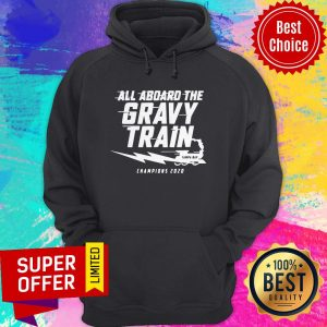 Top All Aboard The Gravy Train Tampa Bay Champions 2020 Hoodie