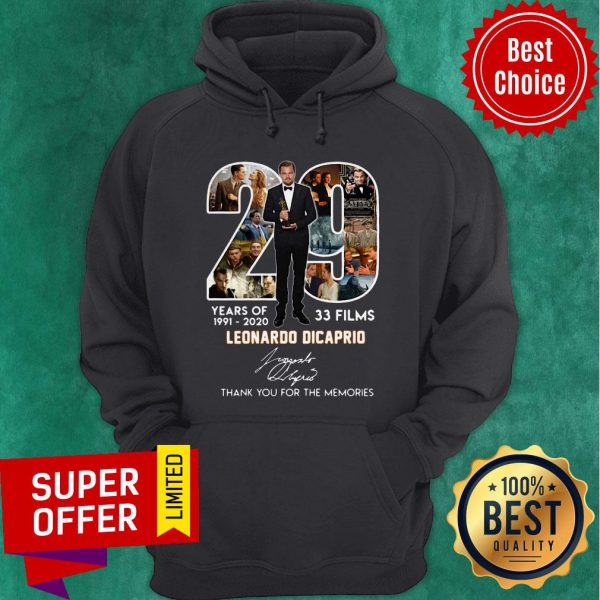 29 Years Of 1991 2020 33 Films Leonardo DiCaprio Signature Thank You For The Memories Hoodie