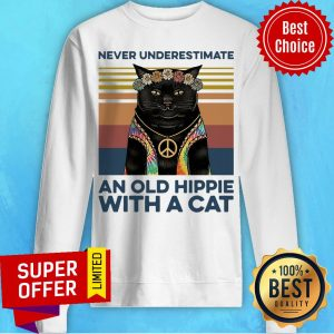 Never Underestimate An Old Hippie With A Cat Vintage Retro Sweatshirt
