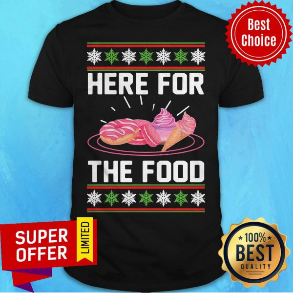 Nice Here For The Food Donut Ice Cream Ugly Christmas Shirt