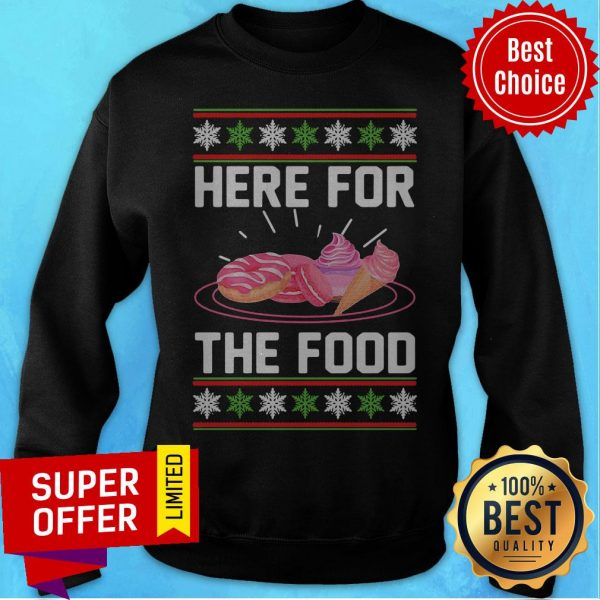 Nice Here For The Food Donut Ice Cream Ugly Christmas Sweatshirt