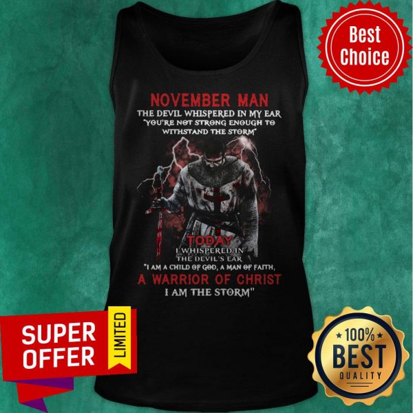 November Man The Devil Whispered In My Ear A Marrion Of Christ I Am The Storm Tank Top