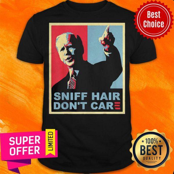 Official Sniff Hair Don't Care Anti Joe Biden Shirt