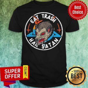 Premium Eat Trash Hail Satan Opossum Shirt