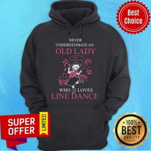 Premium Never Underestimate An Old Lady Who Loves Line Dance Hoodie